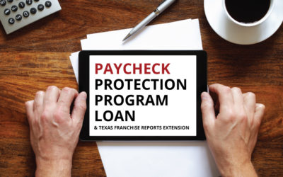 Paycheck Protection Program Loan & Texas Franchise Reports Extension